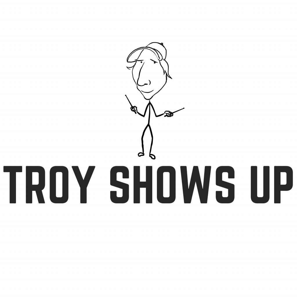 Troy Shows Up - Troy Luccketta